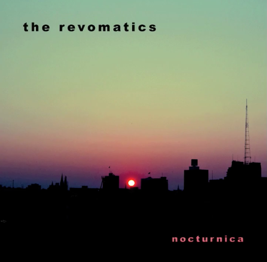 The REvomatics - Nocturnica