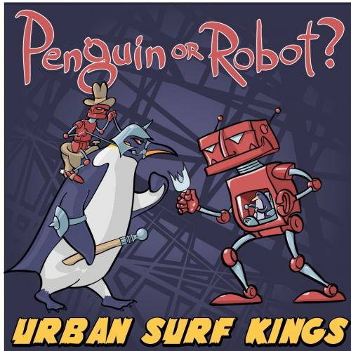 Urban Surf Kings - Penguin or Robot