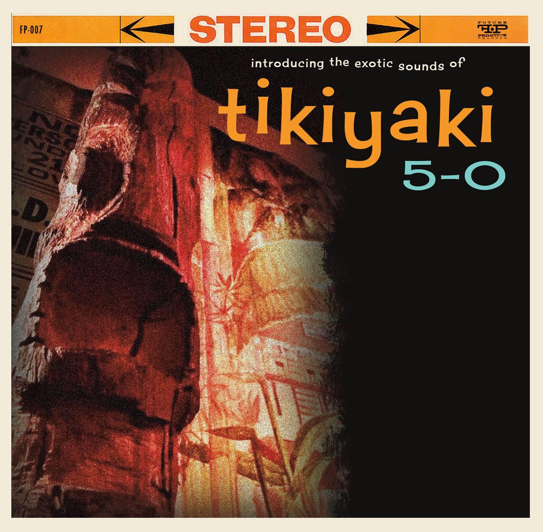 Introducing the Exotic Sounds of Tikiyaki 5-0