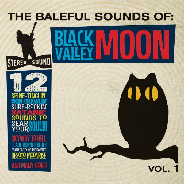 Black Valley Moon - The Baleful Sounds of...