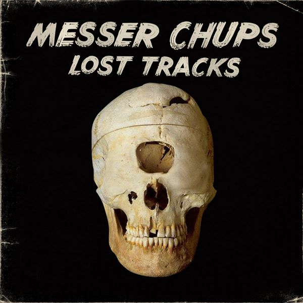 Messer Chups - Lost Tracks