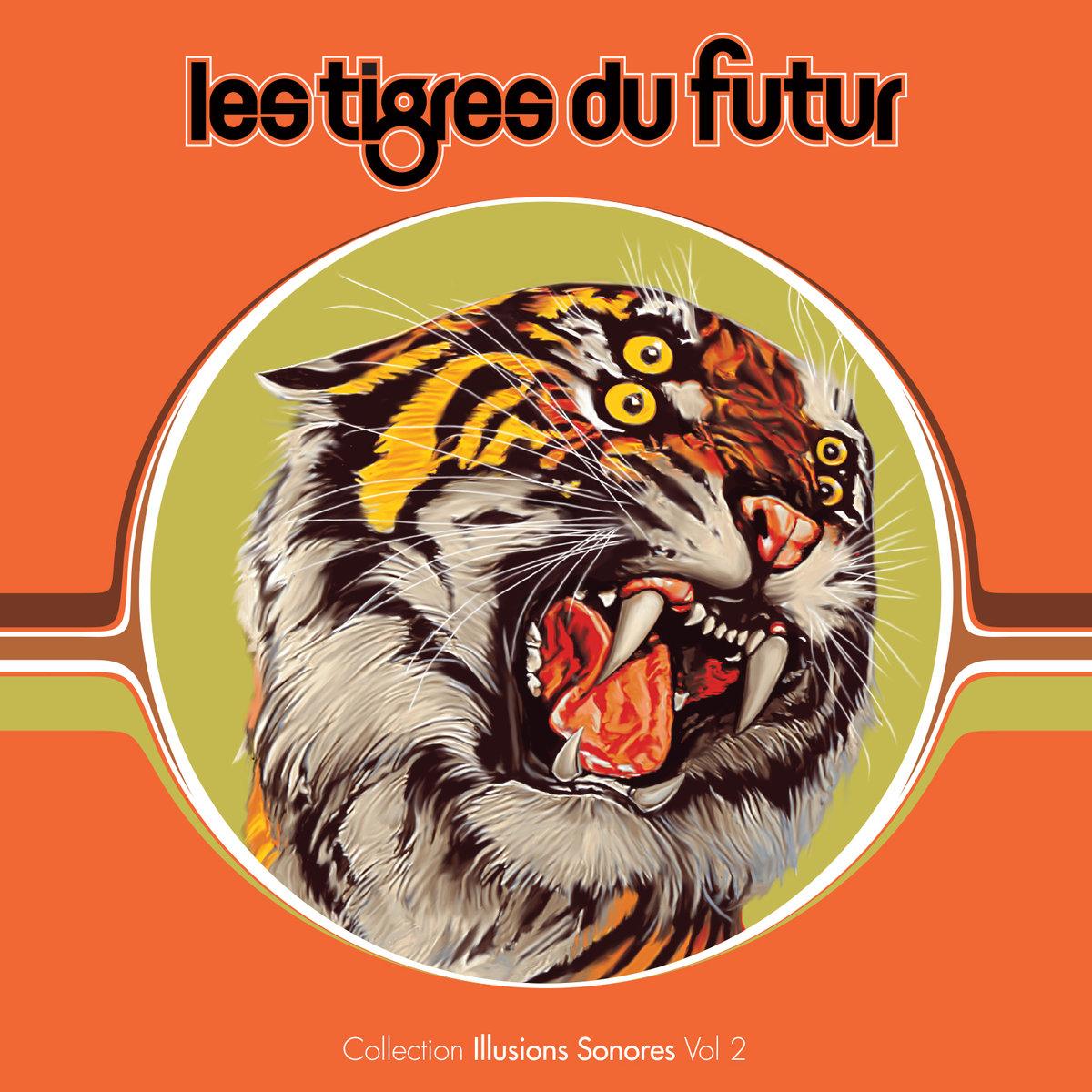 Les Tigres du Futur -  Collection Illusions Sonores Vol 2