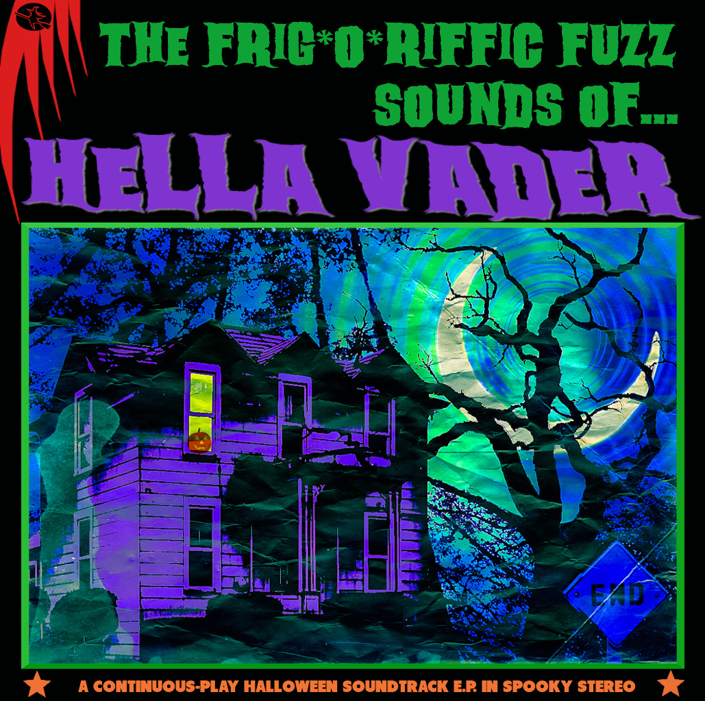 Hella Vader -  The Frig​*​O​*​Riffic Fuzz Sounds of​.​.​.