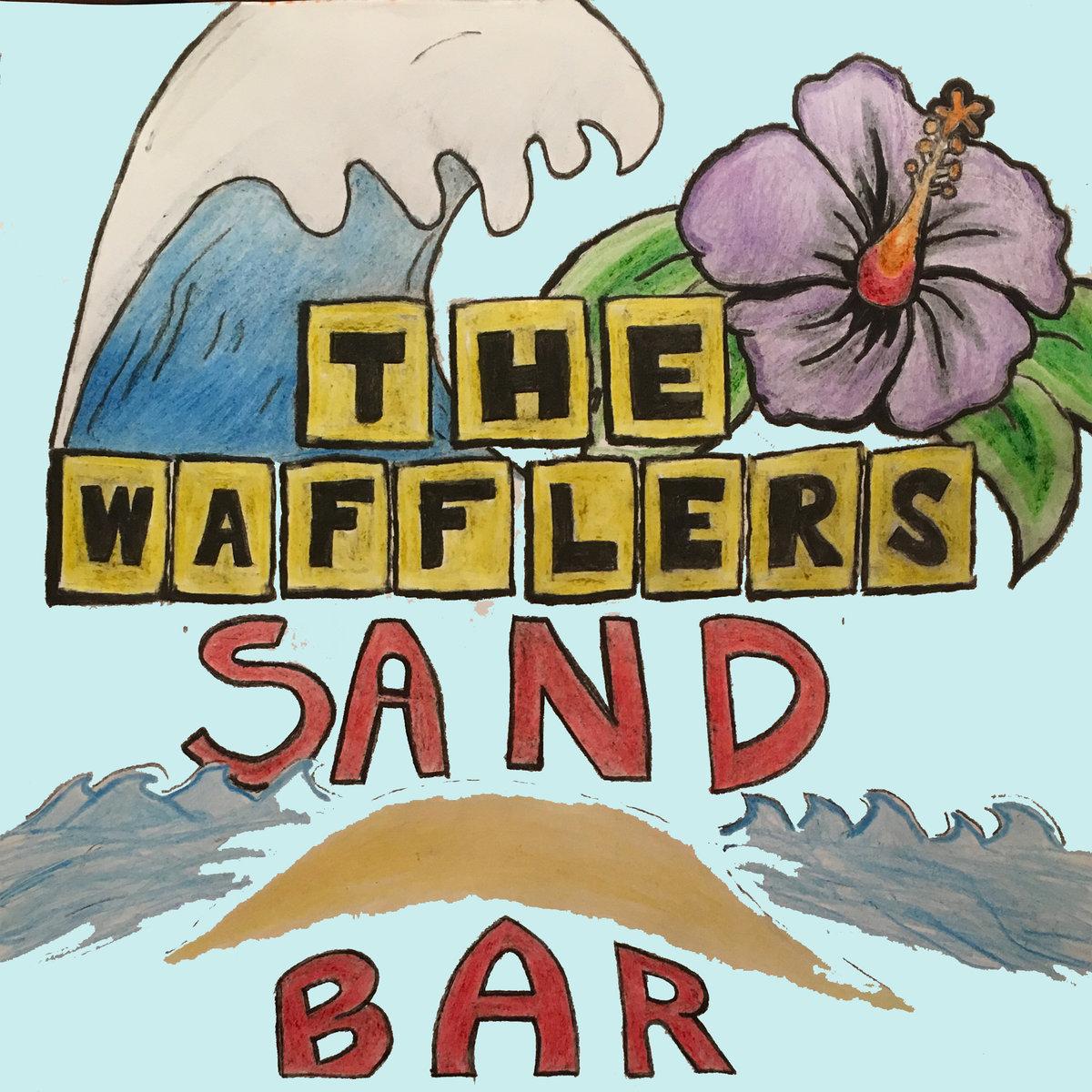 The Wafflers - Sand Bar