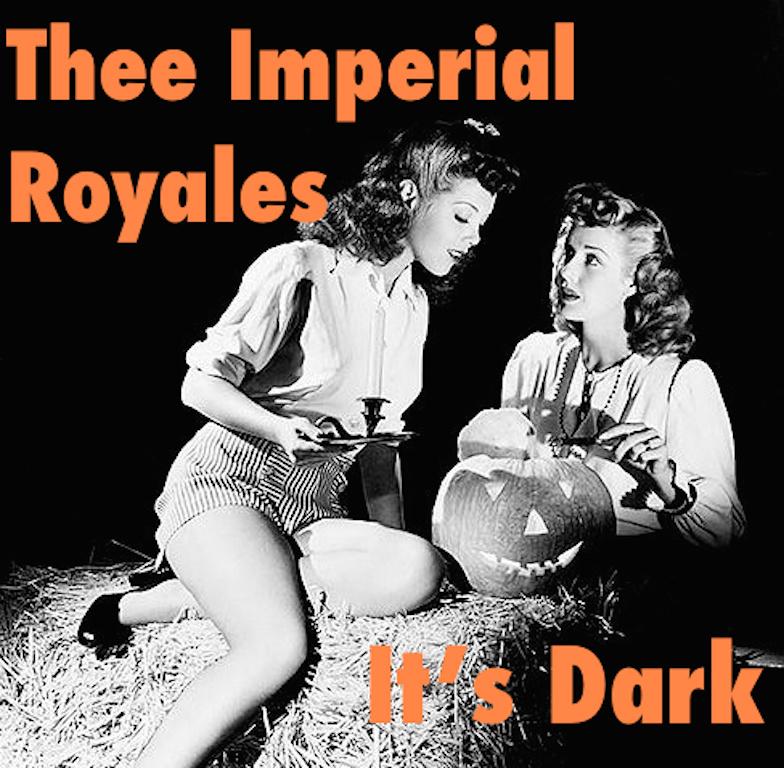 Thee Imperial Royales - It's Dark