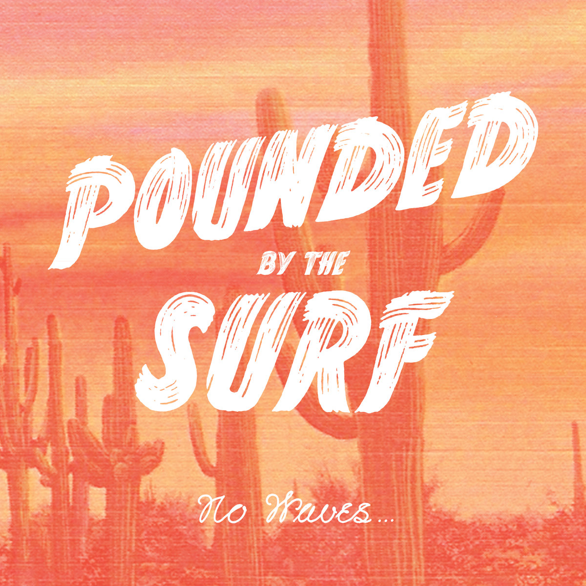 Pounded by Surf - No Waves