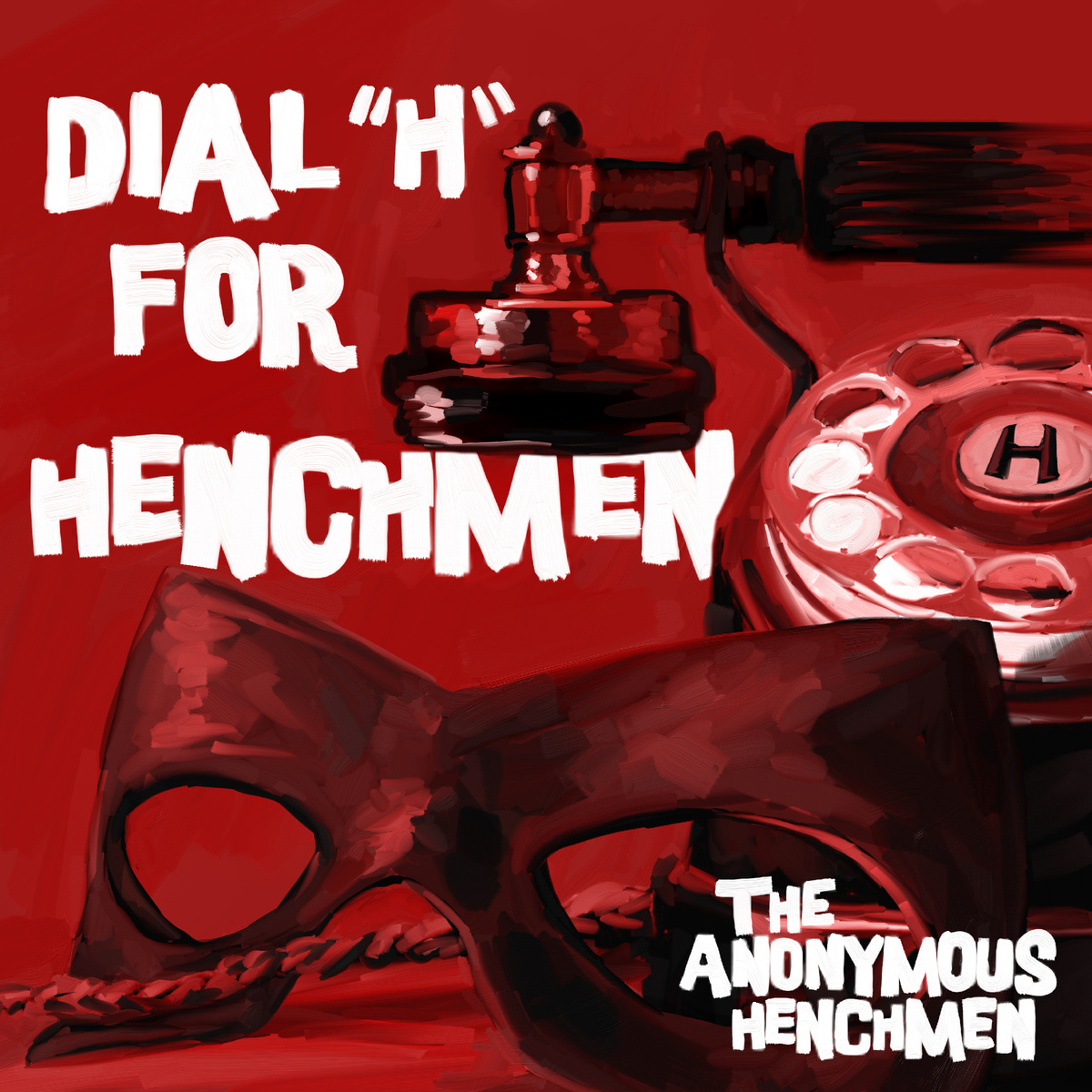 """Anonymous Henchmen - Dial """"H"""" For Henchmen"""