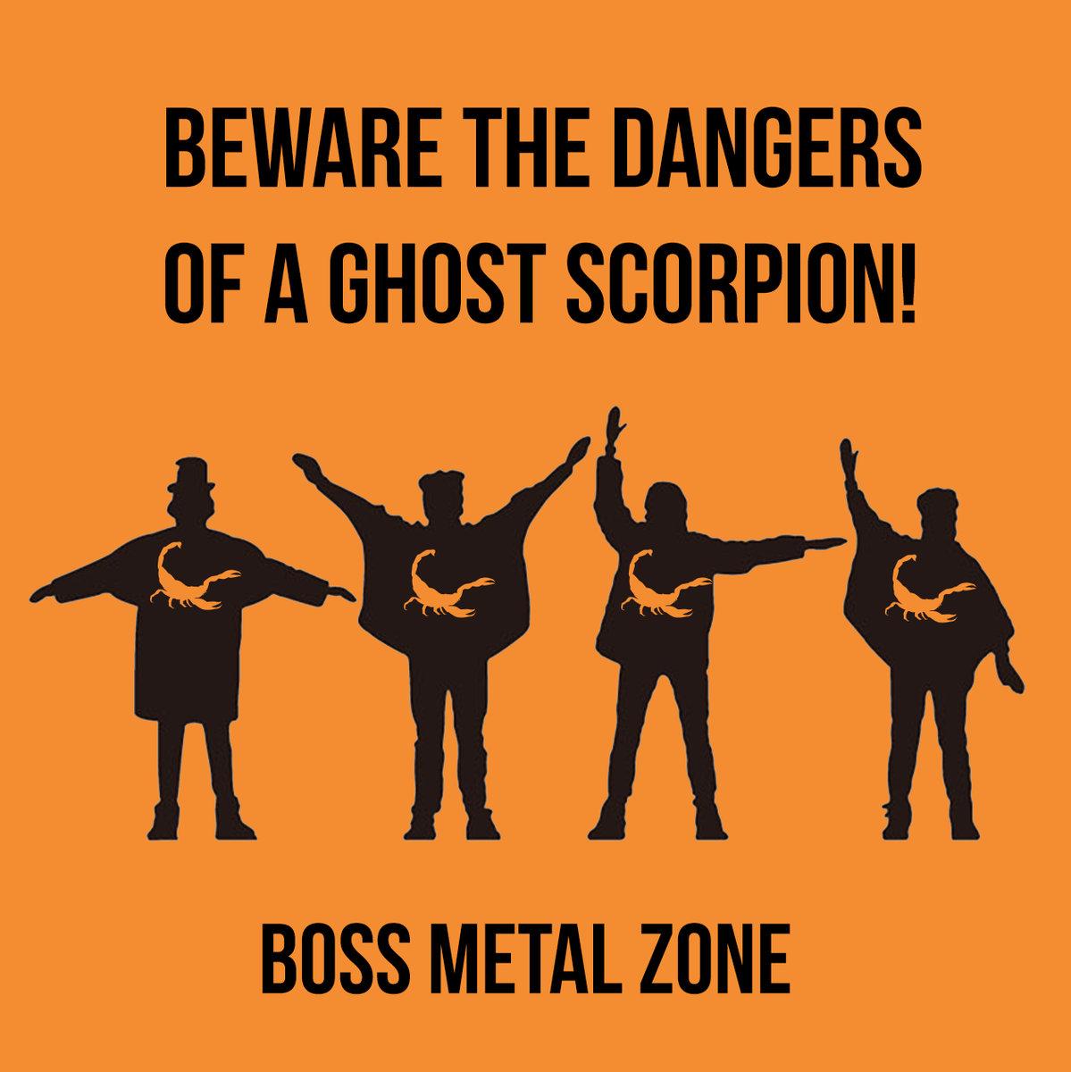 Beware the Dangers of a Ghost Scorpion! - Boss Metal Zone EP