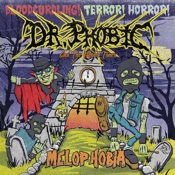 Dr Phobic and the Phobic Tones - MELOPHOBIA