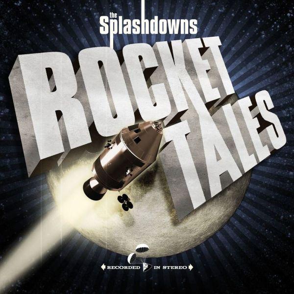 The Splashdowns - Rocket Tales