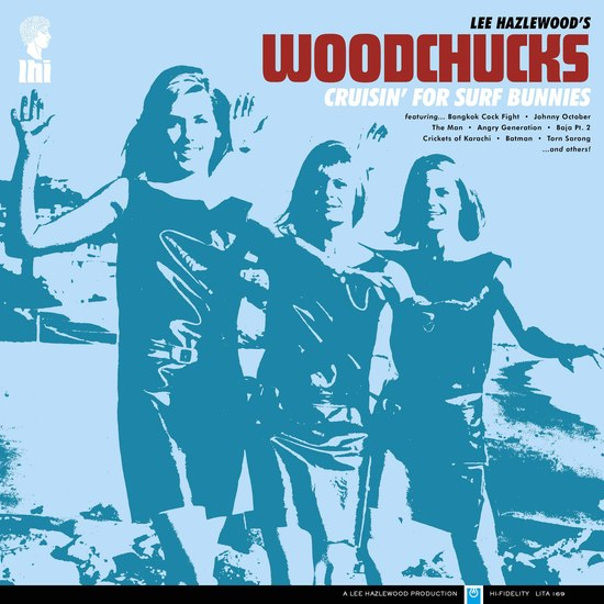 The Woodchucks (Lee Hazelwood) - Cruising for Surf Bunnies