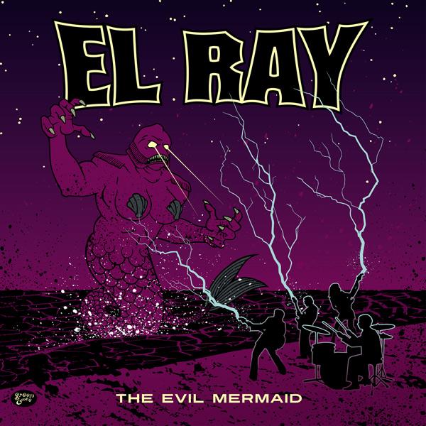 El Ray - Evil Mermaid