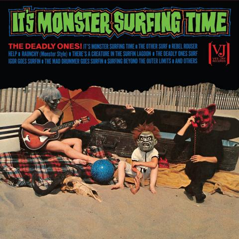 The Deadly Ones Monster Surfing Time Reissued Storm