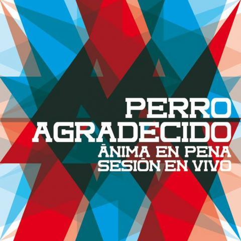 Perro Agradecido Cumbia - Ánima En Pena; Sesión En Vivo