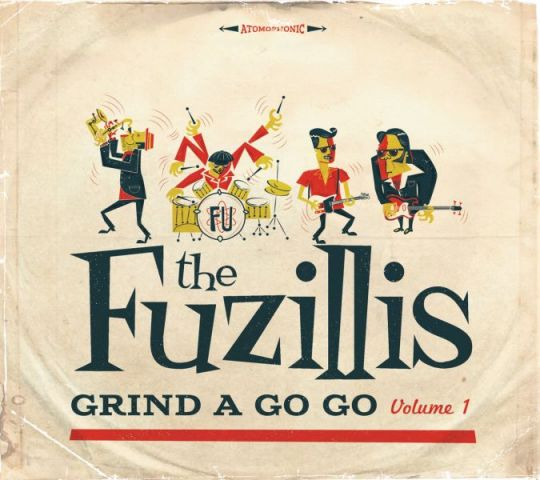 The Fuzillis - GRIND A GO GO Volume 1