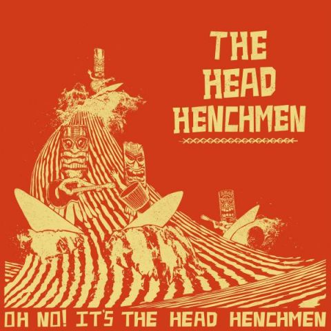 The Head Henchmen - Oh No! It's the Head Henchmen