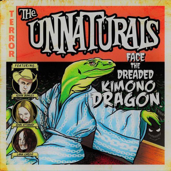 The Unnaturals - Face the Dreaded Kimono Dragon