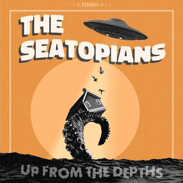 The Seatopians - Up From the Depths