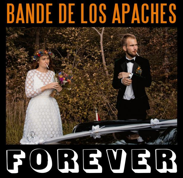 Bande de los Apaches - Forever