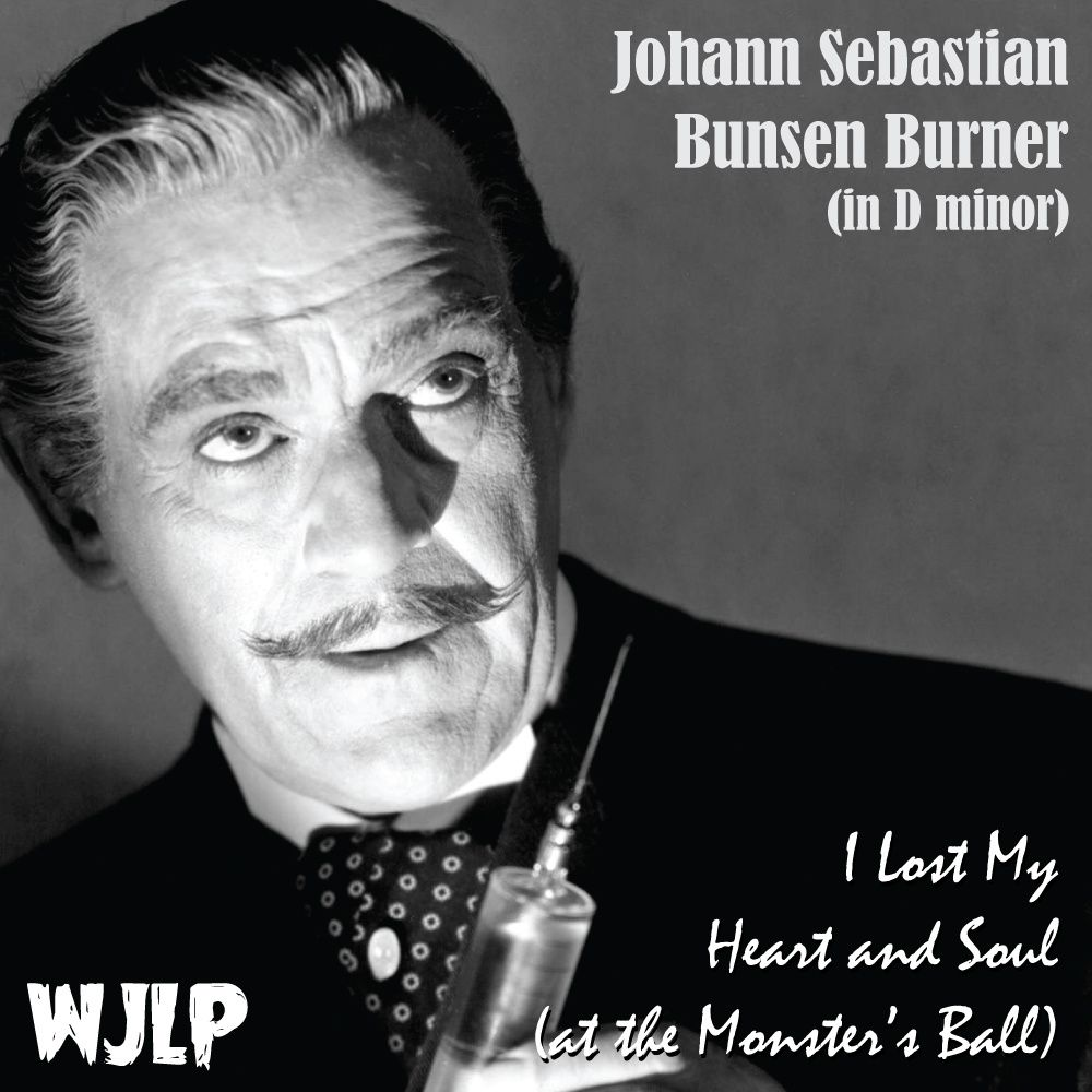 WJLP - Johann Sebastian Bunsen Burner (in D minor)