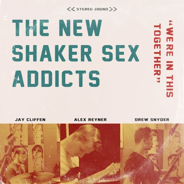 The New Shaker Sex Addicts - We're In This Together EP