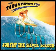 Tarantinos NYC - Surfin' the Silver Screen