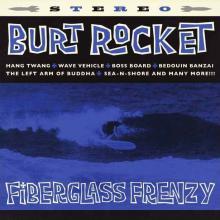 Burt Rocket - Fiberglass Frenzy