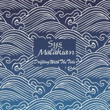 Sys Malakian - Drifting With The Tide