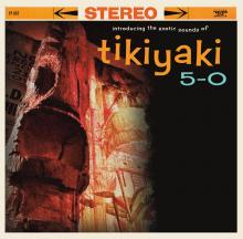 Introducing the Exotic Sounds of Tikiyaki 5-0