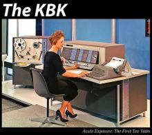 The KBK - Acute Exposure: The First Ten Years