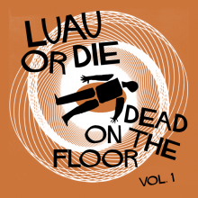 Luau or Die - Dead on the Floor