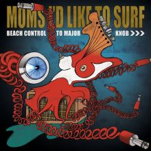Moms I'd Like to Surf - Beach Control to Major Knob