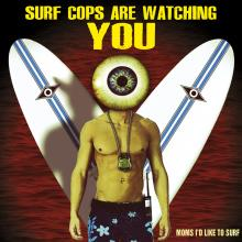 Moms I'd Like to Surf - Surf Cops are Watching You