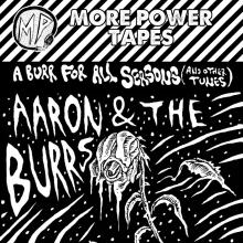 Aaron and the Burrs - A Burr for All Seasons (and other tunes)