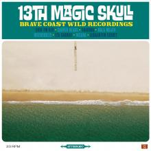 13th Magic Skull - Brave Coast Wild Recordings