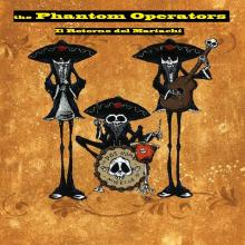 The Phantom Operators - Il Retorno del Mariachi