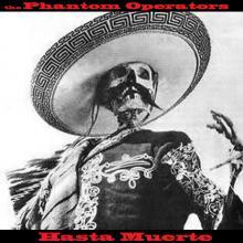 The Phantom Operators - Hasta Muerte