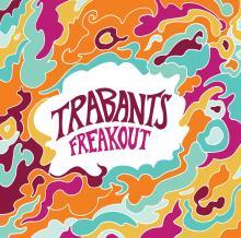 Trabants - FREAKOUT