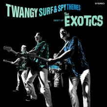 The Exotics - Twangy Surf & Spy Themes