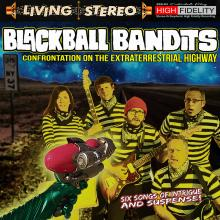 Blackball Bandits - Confrontations on the Extraterrestrial Highway