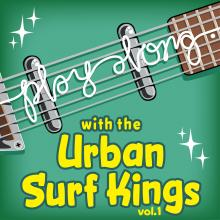 Urban Surf Kings - Play Along with Urban Surf Kings vol. 1