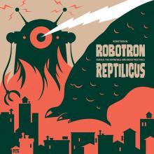 Robotron - Robotron Versus The Invincible and Indestructible Reptilicus