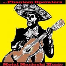 Phantom Operators - Metal Mariachi Music