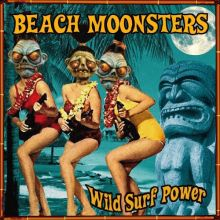 Beach Moonsters - Wild Surf Power