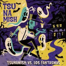 Tsunamish vs. Los Fantasmas EP
