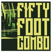 Fifty Foot Combo - self-titled LP