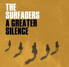 The Surfaders - A Greater Silence